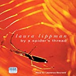 By a Spider's Thread (       UNABRIDGED) by Laura Lippman Narrated by Laurence Bouvard
