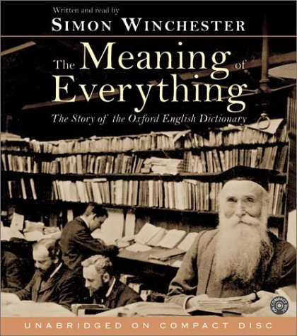 The Meaning of Everything: The Story of the Oxford English Dictionary PDF