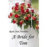 A Bride for Tom (Nebraska Historical Romances Book 2)by Ruth Ann Nordin