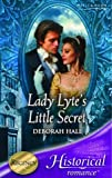 LADY LYTE'S LITTLE SECRET (HISTORICAL ROMANCE S.) (0263843815) by DEBORAH HALE