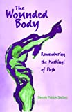 img - for Wounded Body, The (SUNY Series in Psychoanalysis and Culture) book / textbook / text book