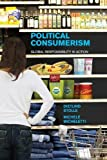 img - for Political Consumerism: Global Responsibility in Action book / textbook / text book
