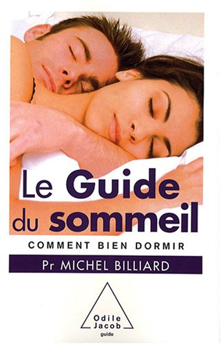 le guide du sommeil comment bien dormir michel billiard. Black Bedroom Furniture Sets. Home Design Ideas