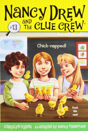 Chick-napped! (Nancy Drew and the Clue Crew) PDF