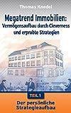 Der pers�nliche Strategieaufbau (Megatrend Immobilien: Verm�gensaufbau durch Cleverness und erprobte Strategien 1)