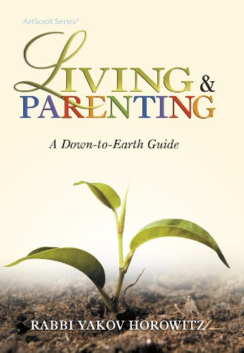 Living & Parenting: A Down-to-earth Guide (Art Scroll Series)