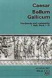 Bellum Gallicum (Latein) / Wortkunde und Kommentar: Vollständige Ausgabe. Buch I-IV