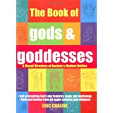 The Book of Gods & Goddesses: A Visual Directory of Ancient and Modern Deities ~ Eric Chaline