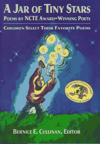 A Jar of Tiny Stars: Poems by Ncte Award-Winning Poets