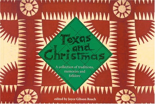 Texas & Christmas: A collection of traditions, memories, and folklore