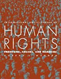 img - for International Encyclopedia Of Human Rights: Freedoms, Abuses, and Remedies book / textbook / text book