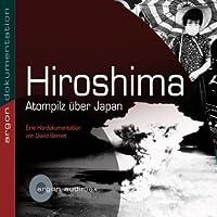 Hiroshima, Atompilz über Japan Hörbuch