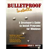 Bulletproof Installs - A Developer's Guide to Install Programs for Windows ~ Leslie Easter