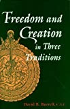 Freedom and Creation in Three Traditions (0268009872) by Burrell, David B.
