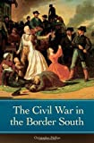 The Civil War in the Border South (Reflections on the Civil War Era)