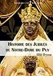 Histoire des jubil�s de Notre-Dame-du...