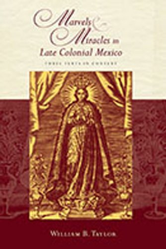 Marvels and Miracles in Late Colonial Mexico: Three Texts in Context (Religions of the Americas Series)
