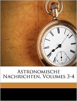 Astronomische Nachrichten Volumes 3 4 German Edition Astronomische
