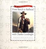 img - for From Ranch to Railhead with Charles Goodnight (My American Journey) book / textbook / text book