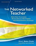 The Networked Teacher: How New Teachers Build Social Networks for Professional Support (Series on School Reform) (Series on School Reform (Paperback))