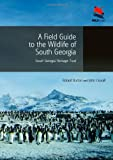 A Field Guide to the Wildlife of South Georgia (WILDGuides)