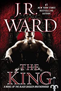 The King: A Novel of the Black Dagger Brotherhood by