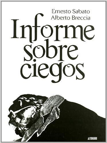 Informe Sobre Ciegos,Ernesto Sabato, Alberto Breccia,Astiberri  tienda de comics en México distrito federal, venta de comics en México df