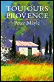 Toujours Provence (0241128560) by Mayle, Peter. With Illustrations By Judith Clancy