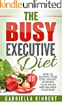 The Busy Executive Diet: How to Achie...