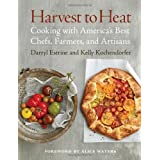 Harvest to Heat: Cooking with America's Best Chefs, Farmers, and Artisansby Darryl Estrine