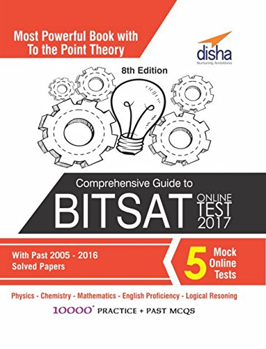 Comprehensive Guide to BITSAT Online Test 2017 with Past 2005-2016 Solved Papers & 5 Mock Online Tests