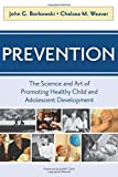 img - for Prevention: The Science and Art of Promoting Healthy Child and Adolescent Development book / textbook / text book