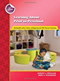 Learning about Print in Preschool: Working with Letters, Words, and Beginning Links with Phonemic Awareness (Preschool Literacy Collection)
