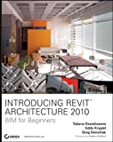 img - for Introducing Revit Architecture 2010: BIM for Beginners [Paperback] [2009] (Author) Tatjana Dzambazova, Eddy Krygiel, Greg Demchak book / textbook / text book