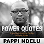 Power Quotes: Inspirational Quotes to Awaken Greatness Within | Pappi Ndelu