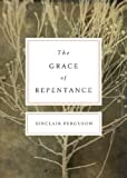 The Grace of Repentance (Redesign) (Today's Issues) (1433519836) by Ferguson, Sinclair B.