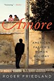 Amore: An American Father's Roman Holiday