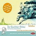 Der Gewitter-Ritter und weitere Geschichten Hörbuch von Kai Lüftner Gesprochen von: Martin Kautz, Simon Jäger, Anna Thalbach