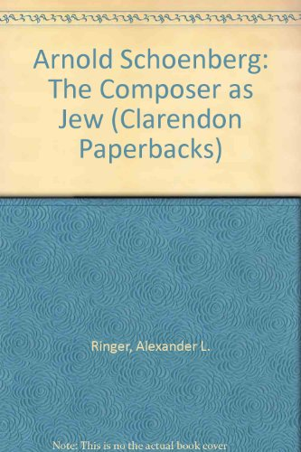 Arnold Schoenberg: The Composer as Jew (Clarendon Paperbacks)