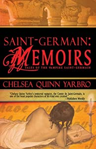 Saint-Germain Memoirs by Chelsea Quinn Yarbro