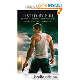Tested by Fire: He Sought Revenge - He Found Life | a First Responder Suspense Thriller Novel (Medic 7 Series)