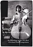 img - for Songs in the Key of Cleveland: An Anthology of the 2013 Best Cleveland Poem Competition book / textbook / text book