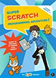 img - for Super Scratch Programming Adventure!: Learn to Program By Making Cool Games book / textbook / text book
