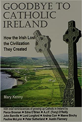 Goodbye to Catholic Ireland - Mary Kenny