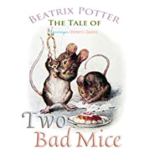 The Tale of Two Bad Mice (       UNABRIDGED) by Beatrix Potter Narrated by Josh Verbae