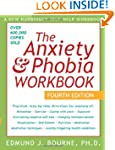The Anxiety & Phobia Workbook, Fourth...