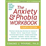 The Anxiety & Phobia Workbook, Fourth Editionby Edmund J. Bourne