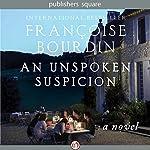 An Unspoken Suspicion: A Novel | Françoise Bourdin