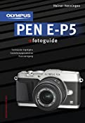 Olympus PEN E-P5 fotoguide: Amazon.co.uk: Heiner Henninges: Books