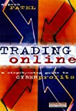 Trading online:a step-by-step guide to cyberprofits